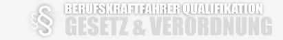 Überschrift Berufskraftfahrer Gesetze & Verordnung